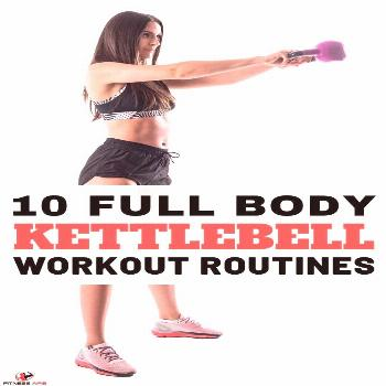 10 Full Body Kettlebell Workout Routines Whether you are a beginner or expert in the go to dumbbell