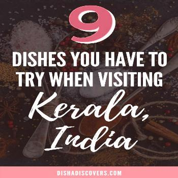 Food Around the World: 9 Dishes You Have to Try in Kerala Food Around the World: 9 Dishes You Have